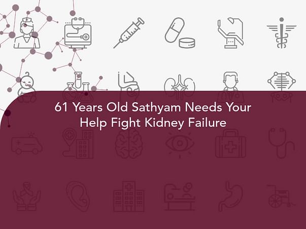 61 Years Old Sathyam Needs Your Help Fight Kidney Failure