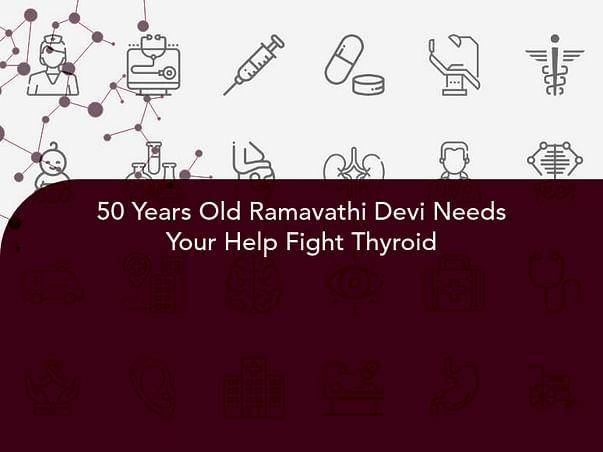 50 Years Old Ramavathi Devi Needs Your Help Fight Thyroid