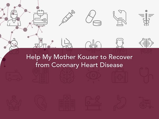 Help My Mother Kouser to Recover from Coronary Heart Disease