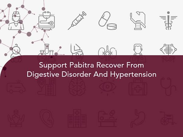 Support Pabitra Recover From Digestive Disorder And Hypertension
