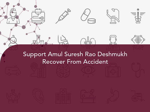 Support Amul Suresh Rao Deshmukh Recover From Accident