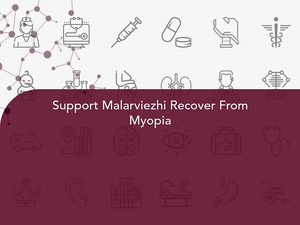 Support Malarviezhi Recover From Myopia