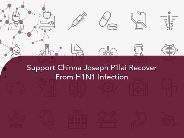 Support Chinna Joseph Pillai Recover From H1N1 Infection