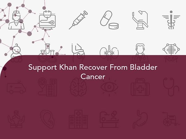 Support Khan Recover From Bladder Cancer