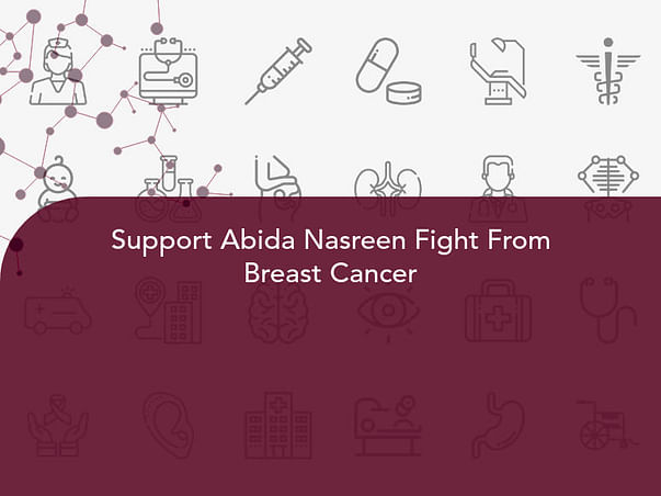 Support Abida Nasreen Fight From Breast Cancer