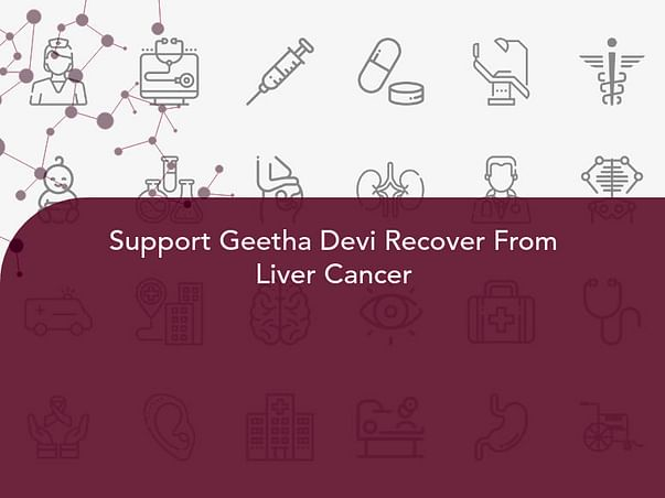 Support Geetha Devi Recover From Liver Cancer
