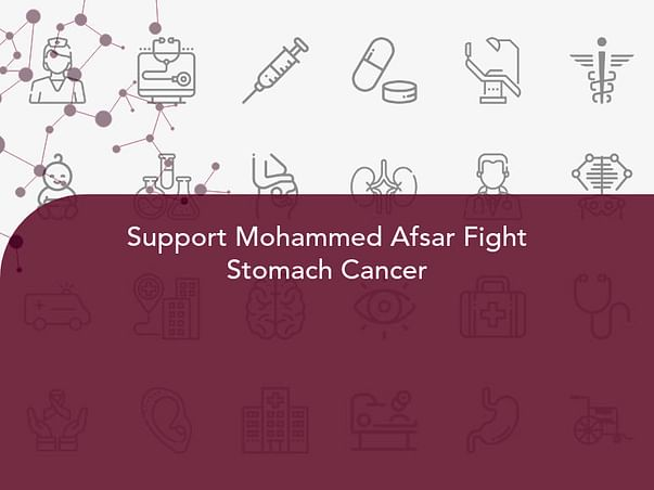 Support Mohammed Afsar Fight Stomach Cancer