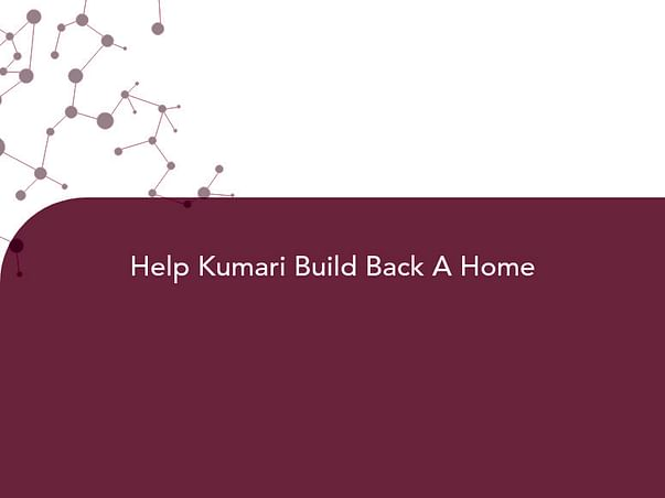 Help Kumari Build Back A Home