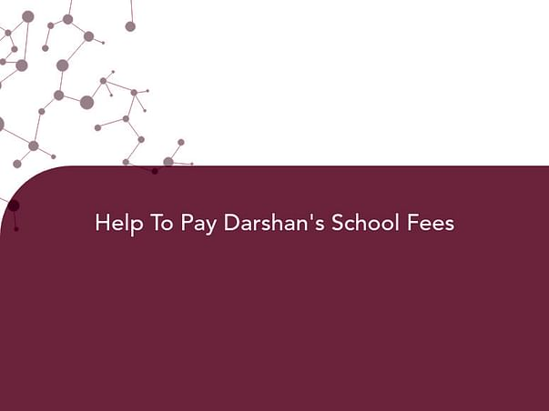 Help To Pay Darshan's School Fees
