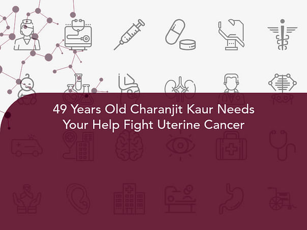 49 Years Old Charanjit Kaur Needs Your Help Fight Uterine Cancer