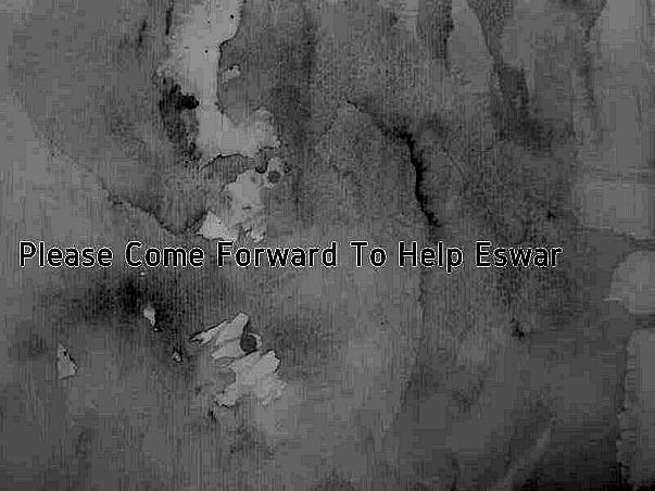 Please Come Forward To Help Eswar
