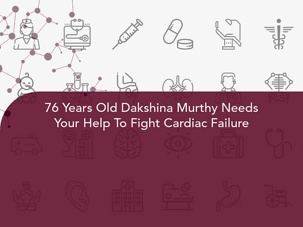 76 Years Old Dakshina Murthy Needs Your Help To Fight Cardiac Failure