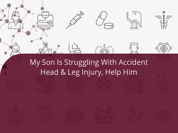 My Son Is Struggling With Accident Head & Leg Injury, Help Him
