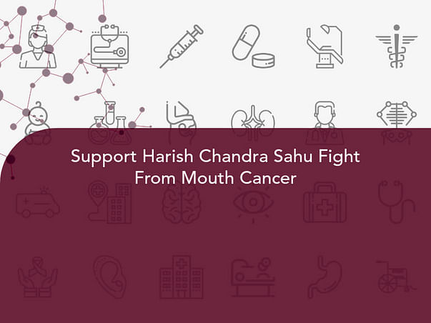 Support Harish Chandra Sahu Fight From Mouth Cancer