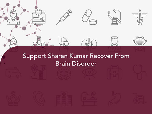 Support Sharan Kumar Recover From Brain Disorder