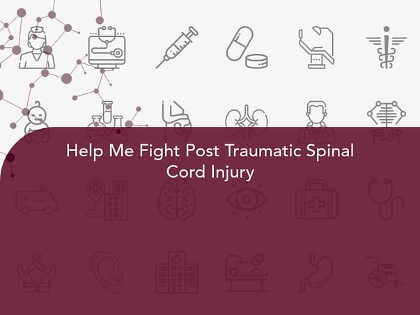 Help Me Fight Post Traumatic Spinal Cord Injury
