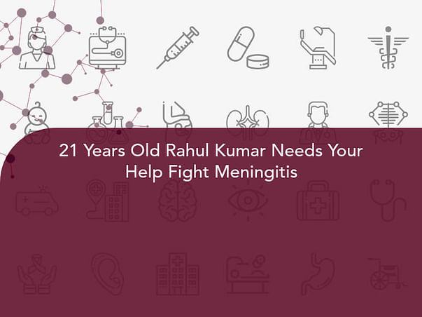 21 Years Old Rahul Kumar Needs Your Help Fight Meningitis