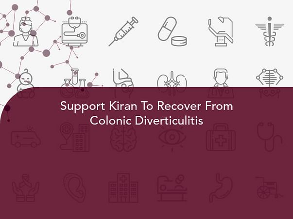 Support Kiran To Recover From Colonic Diverticulitis