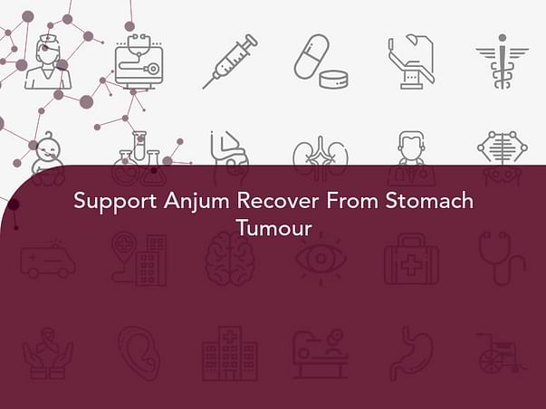 Support Anjum Recover From Stomach Tumour