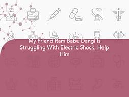 My Friend Ram Babu Dangi Is Struggling With Electric Shock, Help Him
