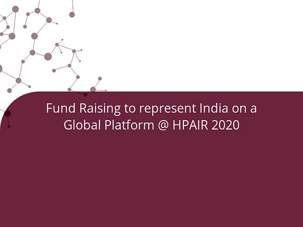 Fund Raising to represent India on a Global Platform @ HPAIR 2020
