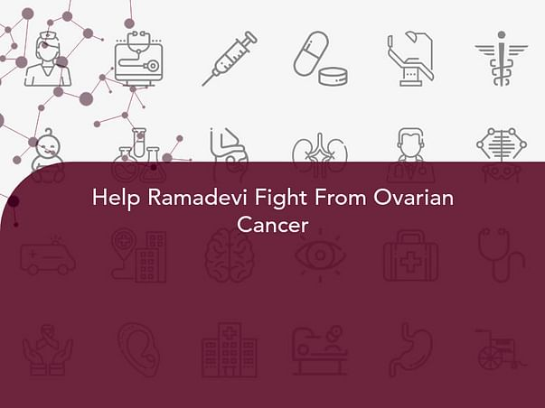 Help Ramadevi Fight From Ovarian Cancer