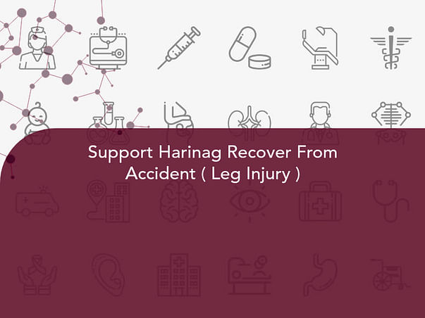 Support Harinag Recover From Accident ( Leg Injury )