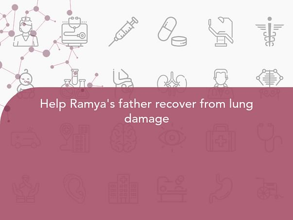 Help Ramya's father recover from lung damage
