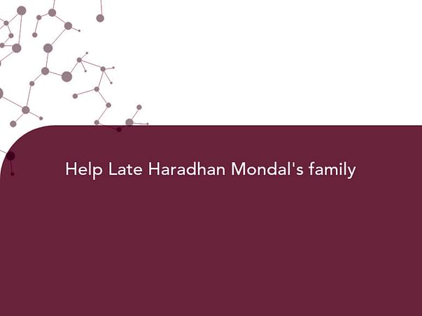 Help Late Haradhan Mondal's family