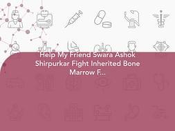Help My Friend Swara Ashok Shirpurkar Fight Inherited Bone Marrow Failure Syndrome