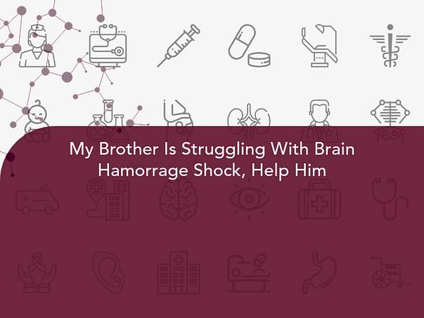 My Brother Is Struggling With Brain Hamorrage Shock, Help Him
