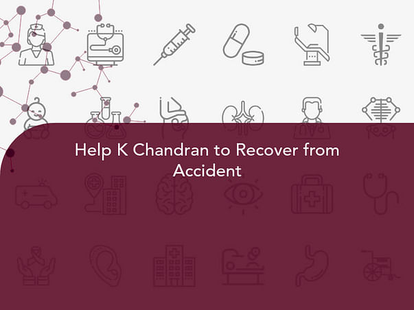 Help K Chandran to Recover from Accident