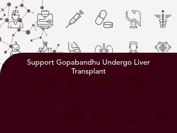 Support Gopabandhu Undergo Liver Transplant