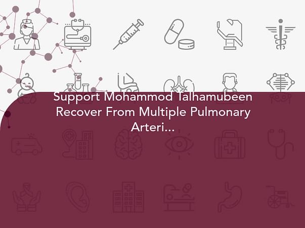 Support Mohammod Talhamubeen Recover From Multiple Pulmonary Arteriosclerosis Fistula