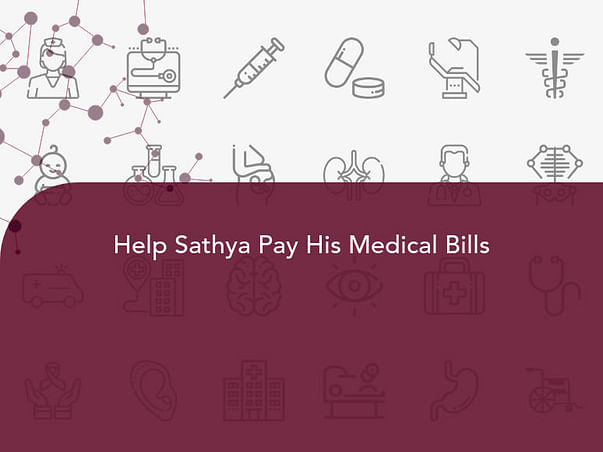 Help Sathya Pay His Medical Bills