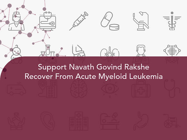 Support Navnath Govind Rakshe Recover From Acute Myeloid Leukemia