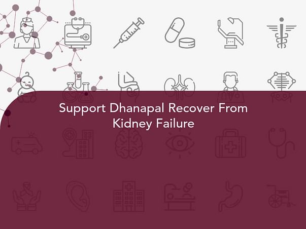 Support Dhanapal Recover From Kidney Failure