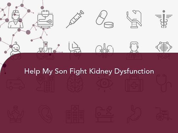 Help My Son Fight Kidney Dysfunction