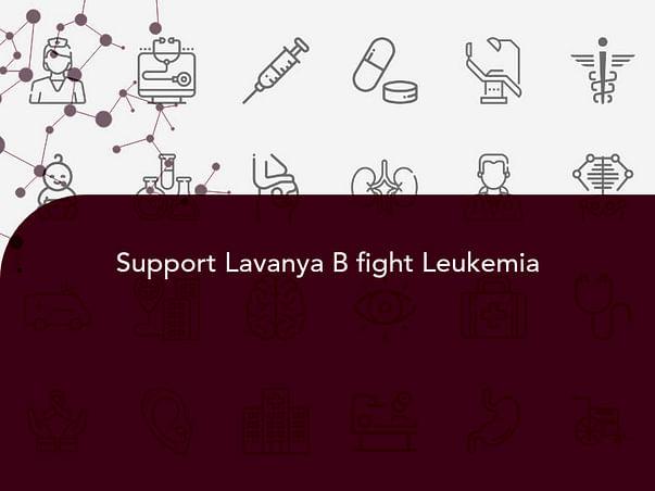 Support Lavanya B fight Leukemia