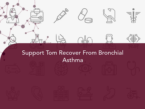 Support Tom Recover From Bronchial Asthma