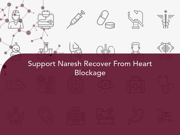 Support Naresh Recover From Heart Blockage