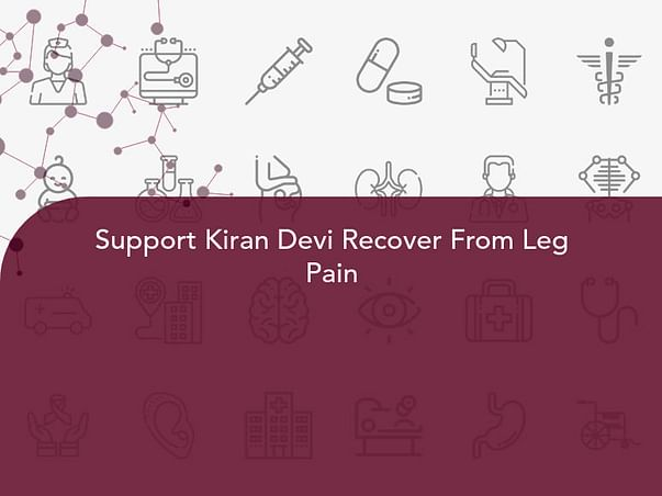 Support Kiran Devi Recover From Leg Pain