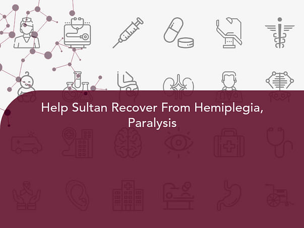 Help Sultan Recover From Hemiplegia, Paralysis