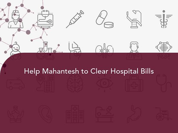 Help Mahantesh to Clear Hospital Bills