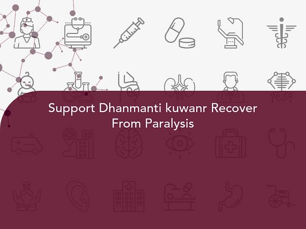Support Dhanmanti kuwanr Recover From Paralysis