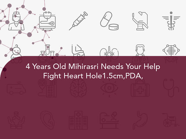 4 Years Old Mihirasri Needs Your Help Fight Heart Hole1.5cm,PDA,