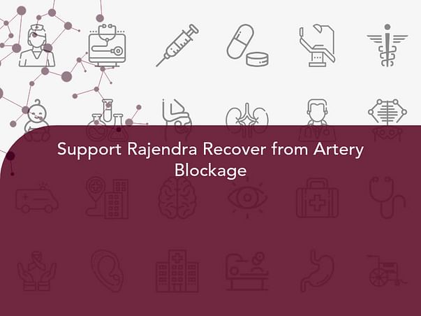 Support Rajendra Recover from Artery Blockage