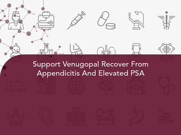 Support Venugopal Recover From Appendicitis And Elevated PSA