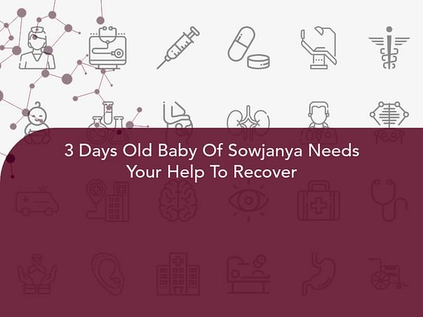 3 Days Old Baby Of Sowjanya Needs Your Help To Recover