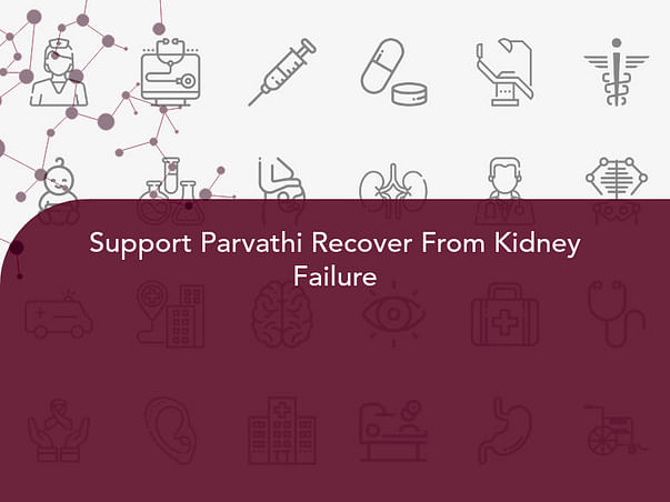 Support Parvathi Recover From Kidney Failure